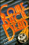 Come Back Dead - Terence Faherty