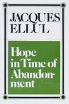 Hope in time of abandonment - Jacques Ellul