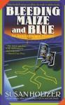 Bleeding Maize and Blue - Susan Holtzer