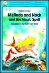 Melinda and Nock and the Magic - I. Uebe, Alex de Wolf