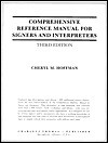 Comprehensive Reference Manual For Signers And Interpreters - Cheryl M. Hoffman