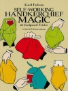 Self-Working Handkerchief Magic: 61 Foolproof Tricks (Dover Magic Books) - Karl Fulves