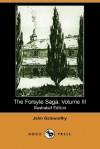The Forsyte Saga, Volume III - John Galsworthy