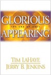 Glorious Appearing: The End of Days (Left Behind Series #12) - Tim LaHaye, Jerry B. Jenkins