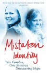 Mistaken Identity: Two Families, One Survivor, Unwavering Hope - Don & Susie Van Ryn, Colleen and Newell Whitney Cerak, Mark Tabb