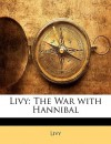 Livy: The War with Hannibal - Livy