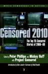 Censored 2010: The Top 25 Censored Stories of 2008#09 - Project Censored, Peter Phillips, Dahr Jamail, Khalil Bendib, Mickey Huff