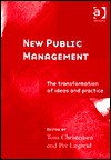 New Public Management: The Transformation Of Ideas And Practice - Tom Christensen