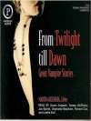 From Twilight Till Dawn: Great Vampire Stories - Martin H. Greenberg, Susan Anspach, Karesa McElheny, Joe Barrett