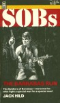 Barrabas Run (SOBs, Soldiers of Barrabas #1) - Jack Hild, Alan Bomack, Jack Canon, Robin Hardy