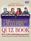 The University Challenge Quiz Book - Steve Tribe