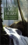 Renew My Heart: Daily Wisdom from the Writings of John Wesley - John Wesley