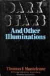 Dark Stars and Other Illuminations - Thomas F. Monteleone, Tom Monteleone