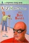 The Bald Bandit - Ron Roy, John Steven Gurney