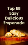 The Top 55 Most Delicious Empanada Recipes In The World - Sonia Maxwell, Empanada, Recipes, Cookbook, Pastry, Latin, Cooking