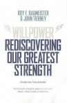 Willpower: Rediscovering Our Greatest Strength - Roy F. Baumeister