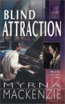 Blind Attraction - Myrna Mackenzie