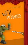 Will Power - A.J. Hartley
