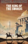 The King Of The Swords (The Book Of Corum) - Michael Moorcock