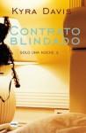 Contrato blindado (Solo una noche 3) - Kyra Davis