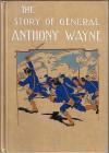 The Story of General Anthony Wayne, the Hero of Stony Point - Percy Keese Fitzhugh