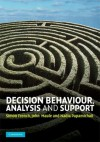 Decision Behaviour, Analysis and Support - Simon French, John Maule, Nadia Papamichail