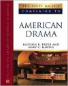 The Facts on File Companion to American Drama - Jackson R. Bryer, Mary C. Hartig