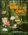 How Wise Is an Owl?: The Strange Things People Say about Animals in the Woods - Deborah Dennard