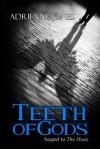 Teeth of Gods - Adrienne Jones