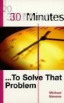 30 Minutes To Solve That Problem - Michael Stevens