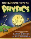 The Cartoon Guide to Physics - Larry Gonick, Art Huffman