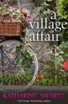 A Village Affair - Katharine Swartz