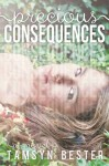 Precious Consequences - Tamsyn Bester
