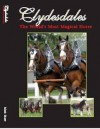 Clydesdales: The World's Most magical Horse - Mark Shaw