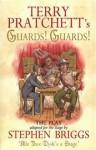 Terry Pratchett's Guards! Guards!: The Play - Terry Pratchett, Stephen Briggs