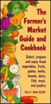The Farmer's Market Guide and Cookbook - Sally Ann Berk, Zeva Oelbaum