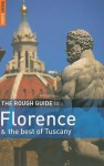 The Rough Guide to Florence and the Best of Tuscany - Jonathan Buckley, Rough Guides