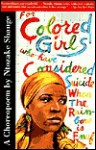 for colored girls who have considered suicide/when the rainbow is enuf - Ntozake Shange