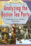 Analyzing the Boston Tea Party: Establishing Cause-And-Effect Relationships - Greg Roza
