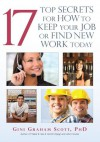 17 Top Secrets for How to Keep Your Job or Find New Work Today - Gini Graham Scott