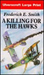 A Killing for the Hawks - Frederick E. Smith