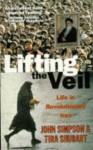 Lifting The Veil: Life In Revolutionary Iran - John Cody Fidler-Simpson, Tira Shubart
