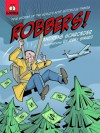 Robbers!: True Stories of the World's Most Notorious Thieves - Andreas Schroeder, Remy Simard