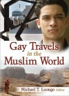 Gay Travels in the Muslim World - Michael Luongo