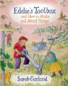 Eddie's Toolbox and How to Make and Mend Things - Sarah Garland