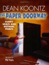 The Paper Doorway: Funny Verse and Nothing Worse - Phil Parks, Dean Koontz