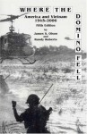 Where The Domino Fell: America and Vietnam 1945-2006 (Fifth Edition) - James S. Olson, Randy Roberts