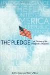 The Pledge: A History of the Pledge of Allegiance - Jeffrey Owen Jones, Peter Meyer