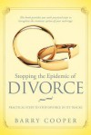 Stopping the Epidemic of Divorce: Tical Steps to Stop Divorce in Its Tracks - Barry Cooper