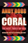 Coral: The Next Twist of Fate - Andy Ross